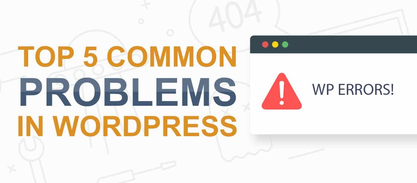 The 5 Most Common WordPress Fixes
